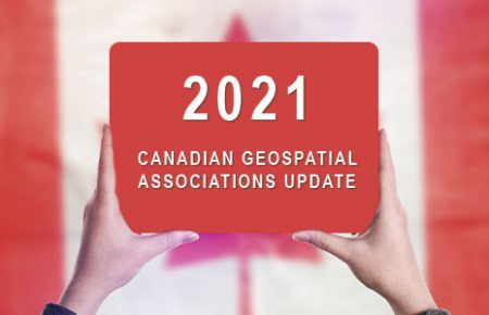 Canadian Geospatial & Geographic Associations Update 2021