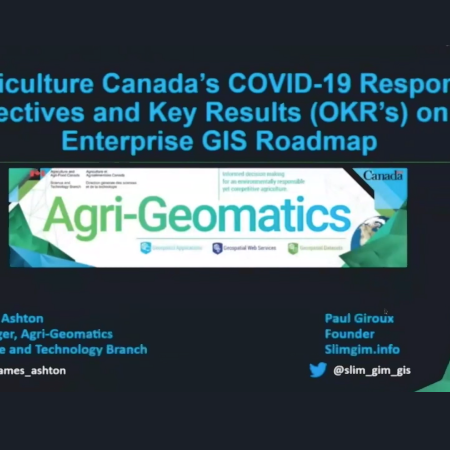 GeoIgnite 2020 Video: Agriculture Canada's COVID-19 Response Objectives and Key Results (OKR's) on the Enterprise GIS Roadmap