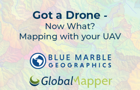 Got a Drone – Now What? Mapping with your UAV