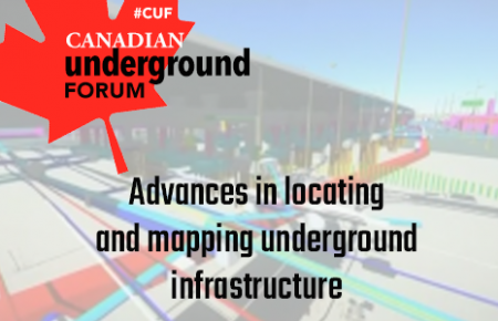 Announcement – Speakers for the Canadian Underground Forum (CUF): Advances in locating and mapping underground infrastructure event at GeoIgnite April 29/30