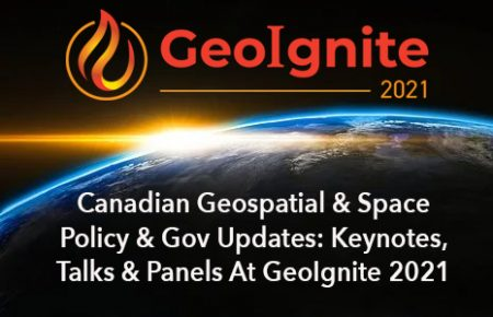 Canadian Geomatics & Space Policy & Gov Updates: GeoIgnite Keynotes, Talks, & Panels