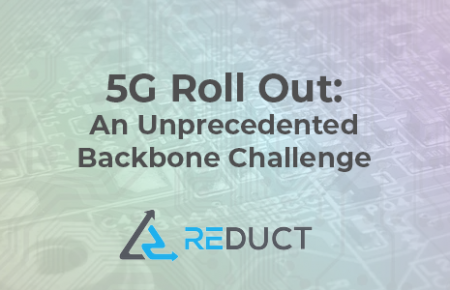 5G Roll Out: An Unprecedented Backbone Challenge